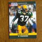 Mark Murphy Green Bay Packers S Card No. 113 - 1990 NFL Pro Set Football Card