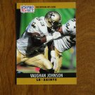 Vaughan Johnson New Orleans Saints LB Card No. 215 - 1990 NFL Pro Set Football Card