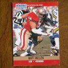 Matt Millen San Francisco 49ers LB Card No. 640 - 1990 NFL Pro Set Football Card
