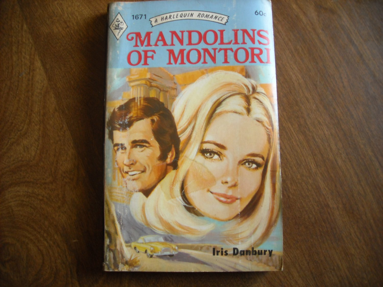 Mandolins of Montori by Iris Danbury Harlequin Romance #1671 (1973) (WCC3)