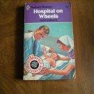 Hospital on Wheels by Anne Lorraine Harlequin Romance # 539 (1980) (WCC4)