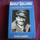 Adolf Galland The Authorised Biography by David Baker (1996) (BB74) Authorized Biography