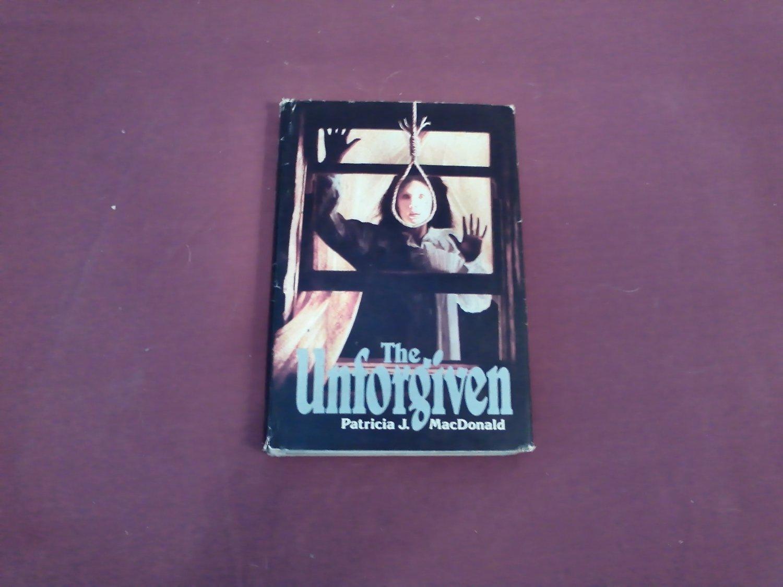 The Unforgiven by Patricia J. MacDonald (1981) (WCC2) Fiction, Thriller, Suspense