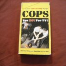 Cops Too Hot for TV (1995) Uncensored footage Volume 1 VHS Not Rated but Discretion Advised