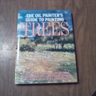 The Oil Painter's Guide to Painting Trees by S. Allyn Schaeffer (1985) Reference