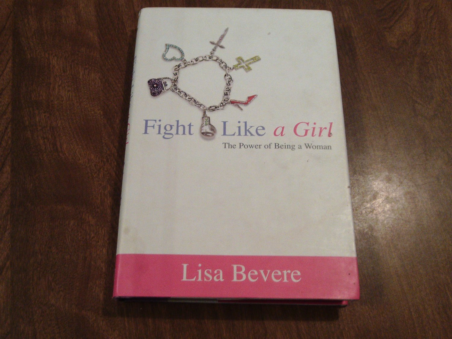 Fight Like A Girl - The Power of Being a Woman by Lisa Bevere (2006) (G2A) Christian