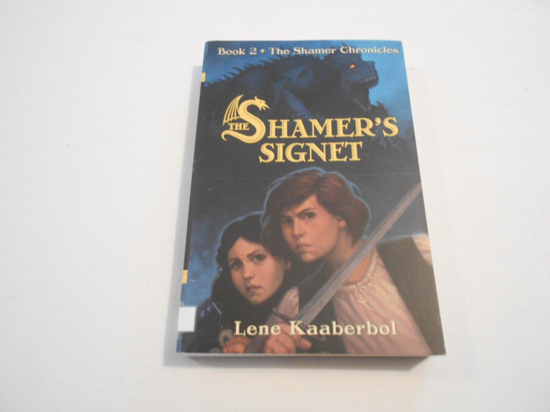 The Shamer's Signet by Lene Kaaberbol (2007) (B10) The Shamer Chronicles #2, Fantasy