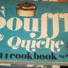 Souffle & Quiche SA 2 in 1 Cookbook by Paul Mayer - 1st Paperback Printing Nitty Gritty Prod. 1972
