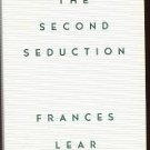 The Second Seduction - Frances Lear - Alfred A. Knopf 1st Edition