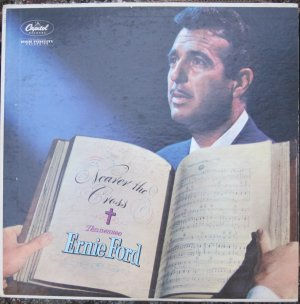 Nearer the Cross - Tennessee Ernie Ford - Capitol T1005