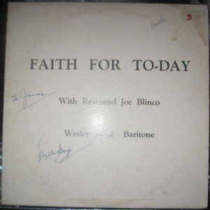 Faith For To-Day - With Wesley Boyd Reverend Joe Blinco - Obscure Spiritual Life Crusades R1589-1