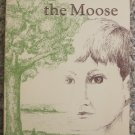 The Heart of the Moose - John Del Monaco - New Dawn Publications 1979