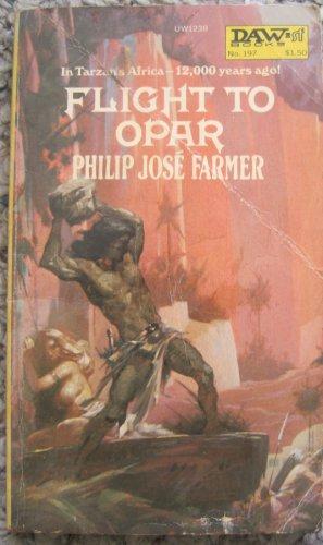 Flight To Opar - Philip Jose Farmer - Daw Books 1st ed. Paperback June 1976