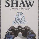 Tip on a Dead Jockey - Irwin Shaw - Pan Books Paperback 3rd Printing 1978