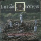 I Am God Not Man - Mother Angelica and Her Nuns Sing For You - Indigo Music LP ISP 0007