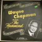 Wayne Chapman Plays the Hammond (Encores on the Fabulous Hammond X77) - Wayne Chapman LP GRS-1082