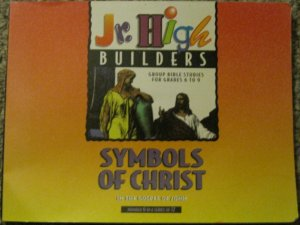 Symbols of Christ (in the Gospel of John) - Jr. High Builders, 6 of 12 - Gospel Light Paperback 1988
