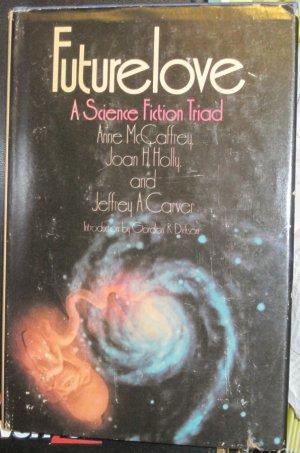 Futurelove, A Science Fiction Triad -  Bobbs-Merrill Book Club Edition Hardback 1977