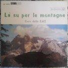 La Su Per le Montagne - Coro della S.A.T. - RCA Italiana LP PSL 30002