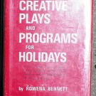 Rowena Bennett - Creative Plays and Programs for Holidays - Plays Inc. Hardback 1966