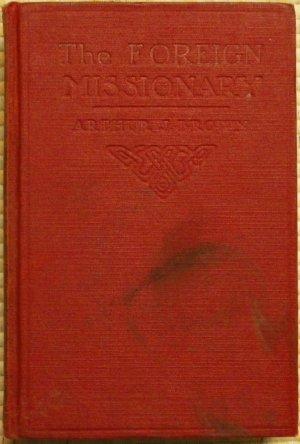 Foreign Missionary, The - Arthur J. Brown (Hardback) 1907