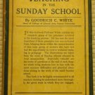 Teaching in the Sunday School - Goodrich C. White(Hardcover w/ dustjacket) 1930