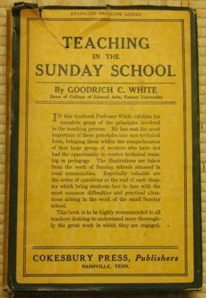 Teaching in the Sunday School - Goodrich C. White(Hardcover w/ dustjacket) 1930