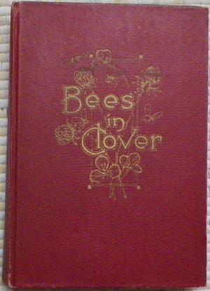 Bees in Clover - Bud Robinson Pentecostal Publishing Co.(Hardcover) 1921