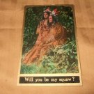 Will You Be My Squaw? 1910's Postcard