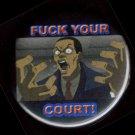 "BOONDOCKS - FUCK YOUR COURT!  pinback button badge 1.25"""