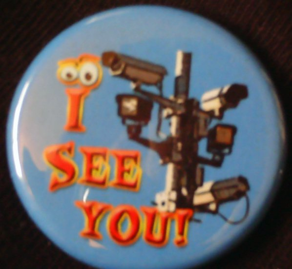 "1 ""I SEE YOU!"" SURVEILLANCE CAMERA #2  pinback badge button 1.25"""