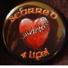 "1 ""SCARRED 4 LIFE!"" STItCHED HEART pinback button badge 1.25"""
