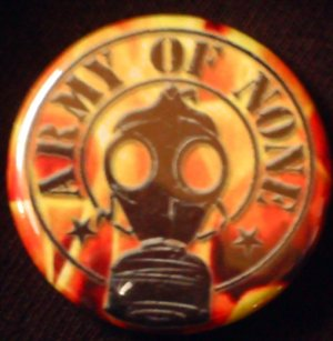 1 ARMY OF NONE - GASMASK pinback button badge 1.25""