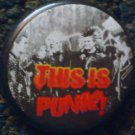 """1 THIS IS PUNK! pinback button badge 1.25"""""""
