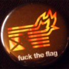 1 FUCK THE FLAG pinback button badge 1.25""