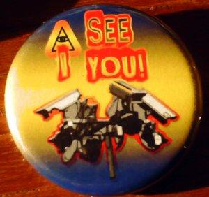 "1 ""I SEE YOU!"" SURVEILLANCE CAMERA #3 pinback badge button 1.25"""