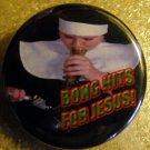"NUN - ""BONG HITS FOR JESUS!"" pinback button badge 1.25"""