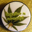 """LEGALIZE IT ALREADY!"" CANNABIS LEAF pinback button badge 1.25"""