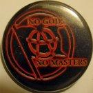 "NO GODS NO MASTERS pinback button badge 1.25"""