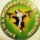 THIS IS A MOTHERFUCKING BAILOUT pinback button badge 1.25""