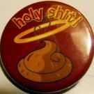 "HOLY SHIT! pinback button badge 1.25"""