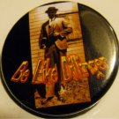 BE LIKE DILLINGER pinback button badge 1.25""