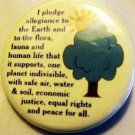 """I PLEDGE ALLEGIANCE TO THE EARTH..."" pinback button badge 1.25"""