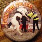 "FUCK THE POLICE! - POLICE HORSE pinback button badge 1.25"""