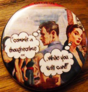 """GEORGE ORWELL'S 1984 -  """"COMMIT A THOUGHTCRIME..."""" pinback button badge 1.25"""""""