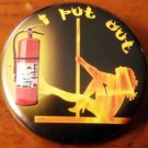 I PUT OUT pinback button badge 1.25""