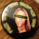 FUCK YOU & YOUR DUCKFACE TOO! pinback button badge 1.25""