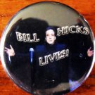 BILL HICKS LIVES! pinback button badge 1.25""