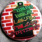 """BOMB YOUR LOCAL POLICE STATION!"" pinback button badge 1.25"""