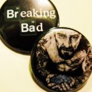 2 BREAKING BAD FAN BUTTONS!  1.25""